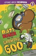 Buzz Beaker and the Growing Goo (Stone Arch Readers)