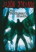 The Mothman's Shadow (Jason Strange)