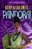 Keep a Lid on It, Pandora! (Myth-O-Mania)