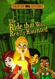 The Ride That Was Really Haunted (Field Trip Mysteries)