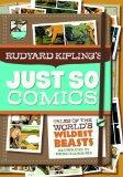 Rudyard Kipling's Just So Comics: Tales of the World's Wildest Beasts (Graphic Spin)