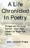 Life Chronicled in Poetry: Bridges Built Are Not to Be Burned They Must Remain for Those Tha...