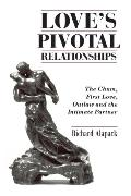 Love's Pivotal Relationships: The Chum First Love Outlaw and the Intimate Partner
