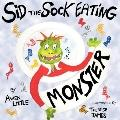 Sid the Sock Eating Monster