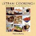 Steam Cooking: Healthy Foods with Natural Taste