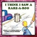 I Think I Saw a Rare-A-Roo