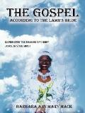 Gospel according to the Lamb's Bride: Experience the Passion of Christ Jesus in Your Midst