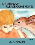 Buckwheat Please Come Home