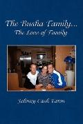 The Busha Family...The Love of Family