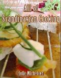 All Of Scandinavian Cooking