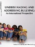 Understanding and Addressing Bullying: : An International Perspective PREVNet Series, Volume 1