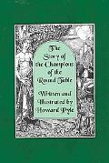 The Story of the Champions of the Round Table [Illustrated by Howard Pyle]