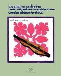 Ke Kukima Polinahe - Hawaiian & Polynesian Music For Appalachian Dulcimer: Complete Tablatur...