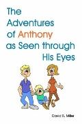 Adventures of Anthony as Seen through His Eyes