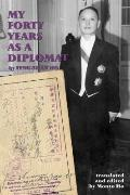 My Forty Years as a Diplomat