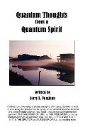 Quantum Thoughts from a Quantum Spirit