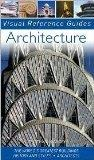 Architecture: The World's Greatest Buildings; History and Styles; Architects (Visual Referen...