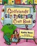 Girlfriends' Get-together Craft Book (Girl Crafts)