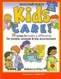 Kids Care!: 75 Ways to Make a Difference for People, Animals & the Environment (Williamson K...