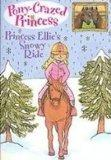 Princess Ellie's Snowy Ride (Pony-Crazed Princess)