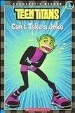 Teen Titans Can't Take a Joke Reader 2 (Scholastic Readers)