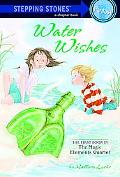 Water Wishes: The First Book in the Magic Elements Quartet (Stepping Stone Books)