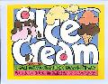 Ice Cream: Including Great Moments in Ice Cream History
