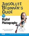 Absolute Beginner's Guide to Digital Photography