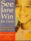 See Jane Win for Girls: A Smart Girl's Guide to Success