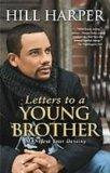 Letters to a Young Brother: Manifest Your Destiny