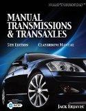 Manual Transmissions and Transaxles : Manual Transmissions/Transaxles Classrm Mnl 5e