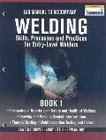 Lab Manual for Jeffus/Bower's Welding Skills, Processes and Practices for Entry-Level Welder...