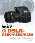 David Busch's Sony Alpha DSLR-A380/A330/A230 Guide to Digital SLR Photography