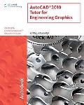 AutoCAD 2010 Tutor for Engineering Graphics