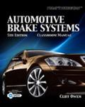 Today's Technician: Automotive Brake Systems, Classroom and Shop Manual