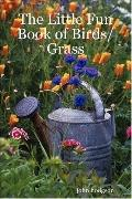 The Little Fun Book Of Birds/Grass