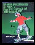 The Complete Book of Skateboards and Skateboarding Gear