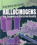 Hallucinogens: The Dangers of Distorted Reality