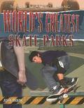 World's Greatest Skate Parks (Super Skateboarding)