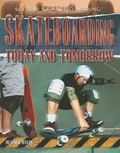 Skateboarding Today and Tomorrow (Super Skateboarding)