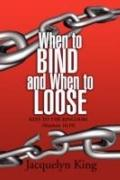 When To Bind And When To Loose