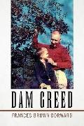 Dam Greed