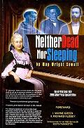 Neither Dead nor Sleeping
