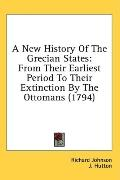 New History of the Grecian States: From Their Earliest Period to Their Extinction by the Ott...
