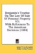 Benjamin's Treatise on the Law of Sale of Personal Property V2: With References to the Ameri...