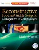 Reconstructive Foot and Ankle Surgery: Management of Complications: Expert Consult - Online,...