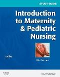 Study Guide for Introduction to Maternity and Pediatric Nursing