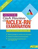 Saunders Q & A Review for the NCLEX-RN Examination, 5e (Saunders Q&A Review for NCLEX-RN)