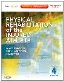 Physical Rehabilitation of the Injured Athlete : Expert Consult - Online and Print