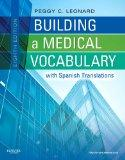 Building a Medical Vocabulary: with Spanish Translations (Leonard, Building a Medical Vocabu...